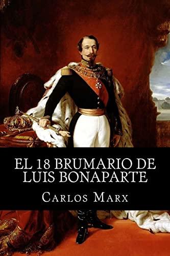 El 18 Brumario de Luis Bonaparte (Paperback): Carlos Marx