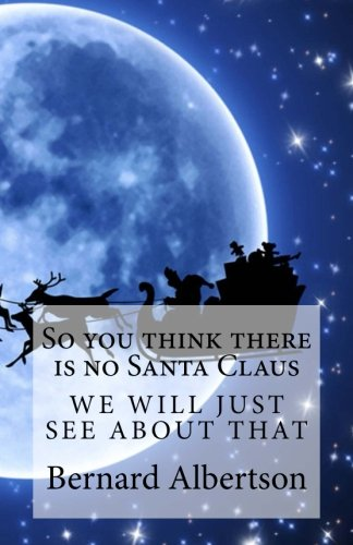 9781515012580: So you think there is no Santa Claus