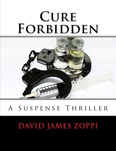9781515012597: Cure Forbidden: A Suspense Thriller