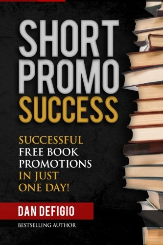 9781515012672: Short Promo Success: How To Run Successful Free Promotions In Just One Day!
