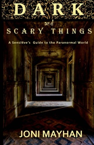 9781515013044: Dark and Scary Things: A Sensitive's Guide to the Paranormal World