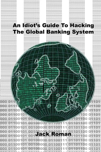 9781515014553: An Idiot's Guide to Hacking the Global Banking System