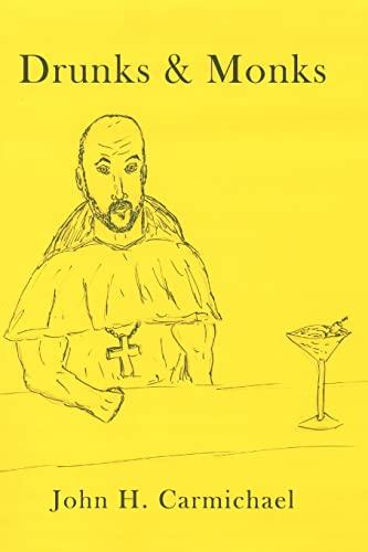 9781515014980: Drunks & Monks
