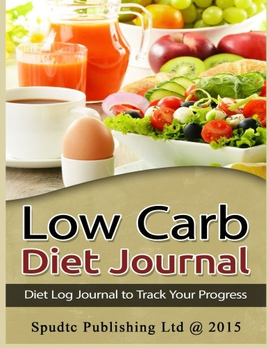 9781515015369: Low Carb Diet Journal: Diet Log Journal to Track Your Progress