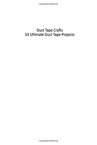 9781515015567: Duct Tape Crafts: 53 Ultimate Duct Tape Projects