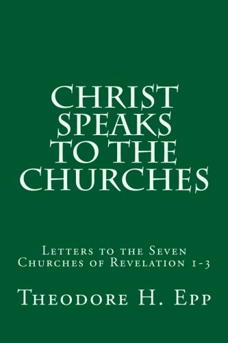 9781515015888: Christ Speaks to the Churches: Letters to the Seven Churches of Revelation 1-3