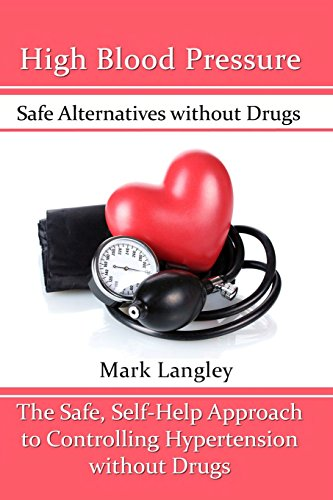 9781515016601: High Blood Pressure: Safe Alternatives without Drugs : The Safe, Self-Help Approach to Controlling Hypertension without Drugs