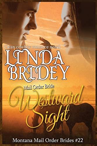 9781515016625: Mail Order Bride - Westward Sight: Clean Historical Cowboy Romance Novel (Montana Mail Order Brides) (Volume 22)