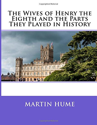 9781515017455: The Wives of Henry the Eighth and the Parts They Played in History