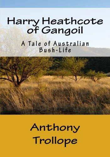 9781515019398: Harry Heathcote of Gangoil: A Tale of Australian Bush-Life