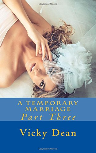 9781515019978: A Temporary Marriage: Part Three (Avalon Bay Romance Series) (Volume 3)
