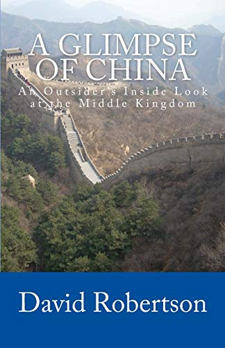 9781515020097: A Glimpse of China: An Outsider's Inside Look at the Middle Kingdom