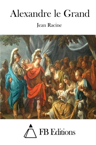 9781515020660: Alexandre le Grand (French Edition)