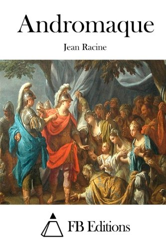 9781515020837: Andromaque (French Edition)