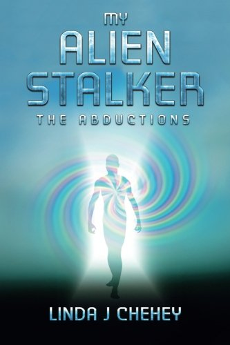 9781515021025: My Alien Stalker: The Abductions