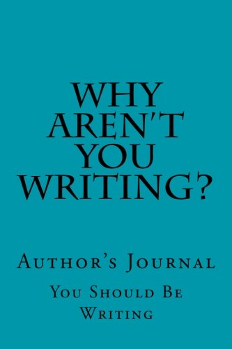 9781515021353: Why Aren't You Writing?: Author's Journal