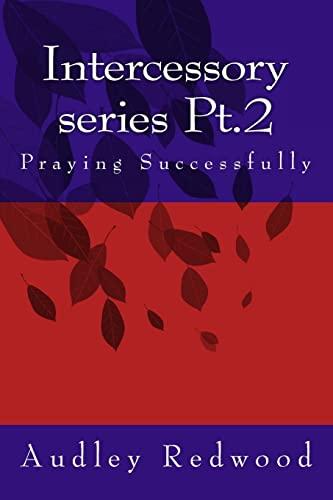 9781515021360: Intercessory Series Pt.2 (Praying Successfully) (Volume 2)
