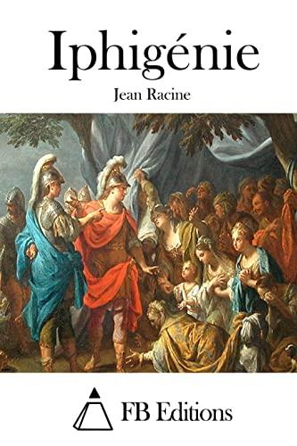 9781515021469: Iphigénie (French Edition)