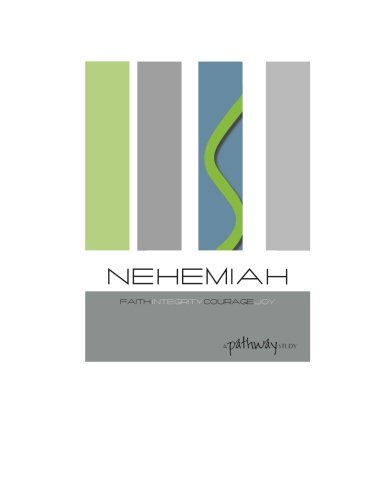 9781515021940: Nehemiah: faith, integrity, courage, joy: Living a life that matters (Pathway Studies)