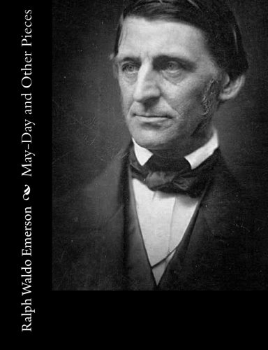 May-Day and Other Pieces: Emerson, Ralph Waldo