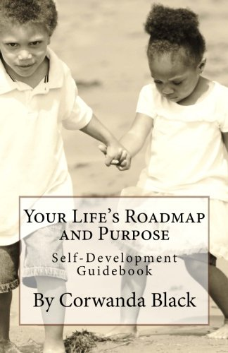 9781515024026: Your Life's Roadmap and Purpose: Self-Development Guidebook