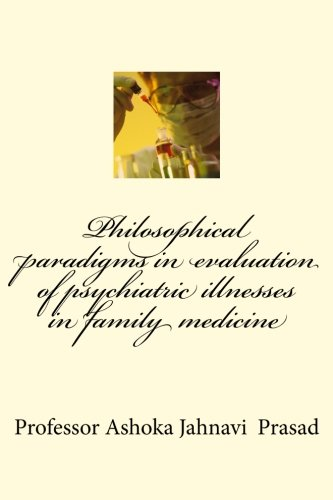9781515024323: Philosophical paradigms in evaluation of psychiatric illnesses in family medicin