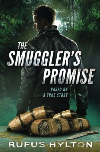 9781515024644: The Smuggler's Promise: Based On A True Story