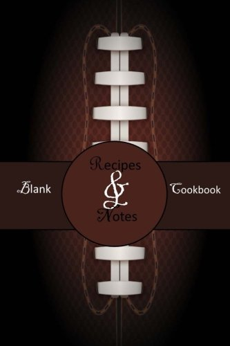 Blank Cookbook: Recipes & Notes; Football, Tailgate Party (2): Rachel Stewart