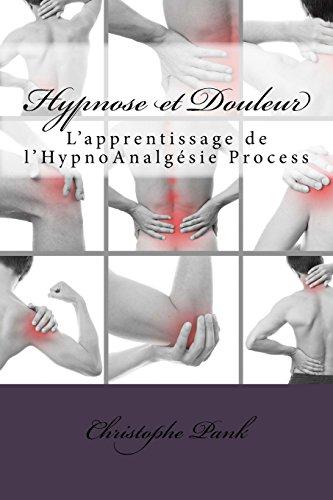 9781515025597: Hypnose et Douleur: L'apprentissage de l'HypnoAnalgesie Process