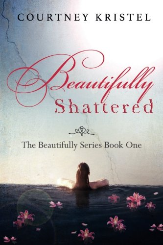 9781515025863: Beautifully Shattered (The Beautifully Series)