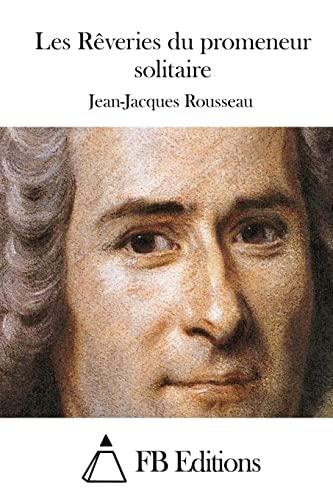 9781515025900: Les Rêveries du promeneur solitaire (French Edition)