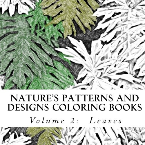 9781515026228: Nature's Patterns and Designs Coloring Books: Leaves (S M Coloring and Shading Books) (Volume 2)
