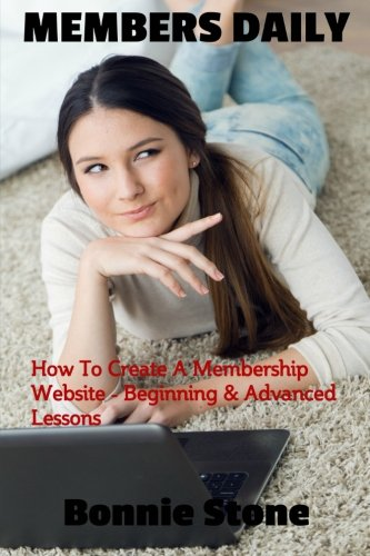 9781515027263: Members Daily: How To Create A Membership Website - Beginning & Advanced Lessons