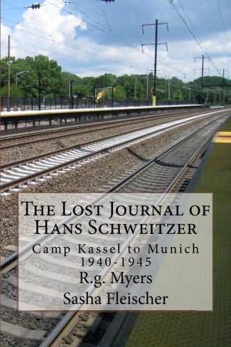 The Lost Journal of Hans Schweitzer: Camp: Myers, R. G.