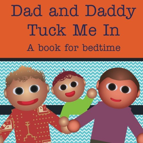 9781515027478: Dad and Daddy Tuck Me In!: A book for bedtime (Books Just For Us) (Volume 1)