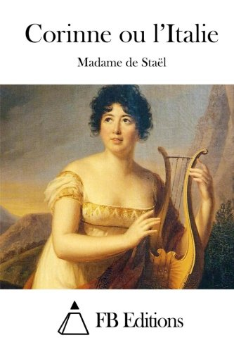 9781515028598: Corinne ou l'Italie (French Edition)