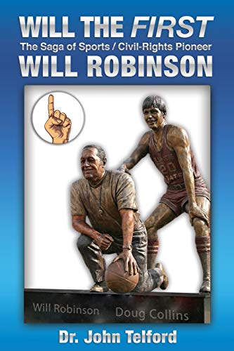 9781515029441: Will the FIRST: The saga of sports/civil-rights pioneer Will Robinson