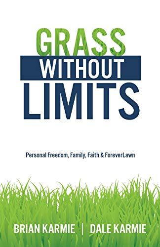 9781515029717: Grass Without Limits: Personal Freedom, Family, Faith & ForeverLawn