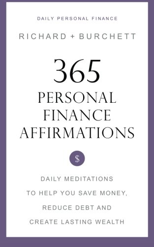 9781515030102: 365 Personal Finance Affirmations: Daily Meditations to Help You Save Money, Reduce Debt and Create Lasting Wealth