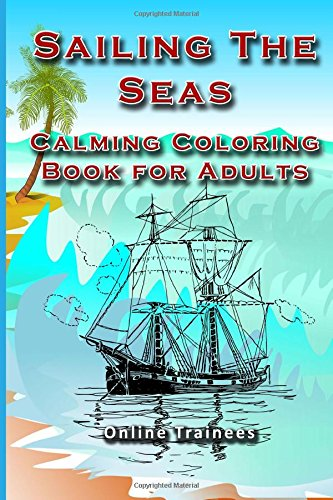 9781515030546: Sailing The Seas: Calming Coloring Book for Adults