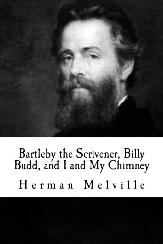 9781515030621: Bartleby the Scrivener, Billy Budd, and I and My Chimney