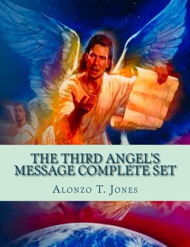 9781515031109: The Third Angel?s Message Complete Set (1888 Messages of A. T. Jones)