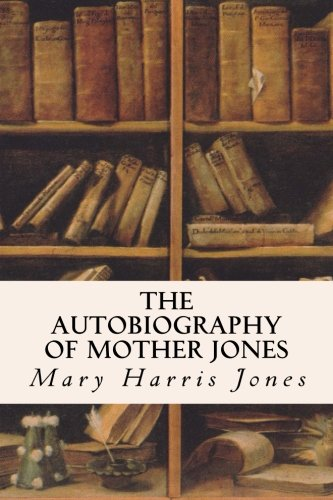 9781515031673: The Autobiography of Mother Jones