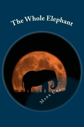 9781515031840: The Whole Elephant: Finding a new language for God