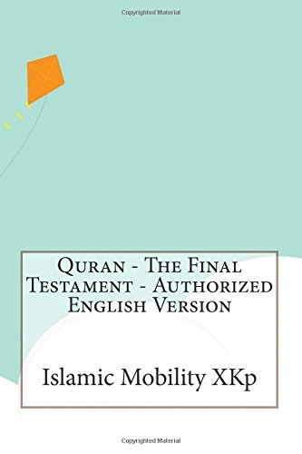 9781515031956: Quran - The Final Testament - Authorized English Version