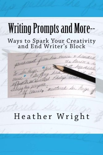 9781515031987: Writing Prompts and More--: Ways to Spark Your Creativity and End Writer's Block