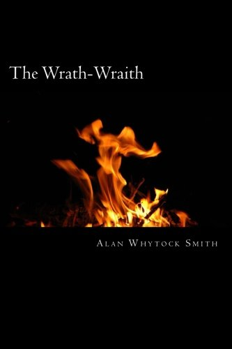 The Wrath-Wraith: - Anger Fuels Her Inner: Smith, Alan Whytock