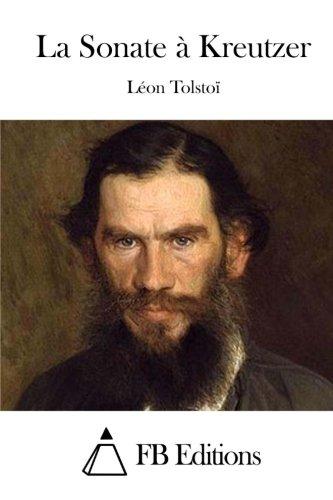 La Sonate a Kreutzer: Tolstoi, Leon