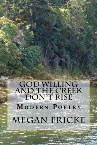 9781515033660: God Willing and the Creek Don't Rise: Modern Poetry