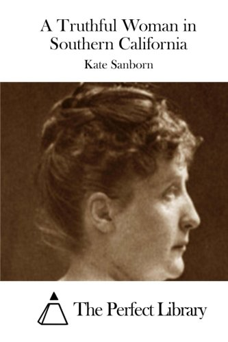 9781515034742: A Truthful Woman in Southern California (Perfect Library)